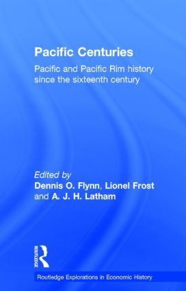 Pacific Centuries: Pacific and Pacific Rim Economic History Since the 16th Century (Hardback) book cover