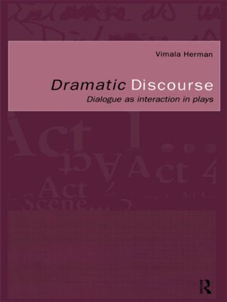 Dramatic Discourse: Dialogue as Interaction in Plays, 1st Edition (Paperback) book cover