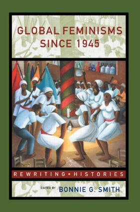 Global Feminisms Since 1945: 1st Edition (Paperback) book cover