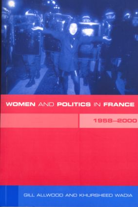 Women and Politics in France 1958-2000: 1st Edition (Paperback) book cover