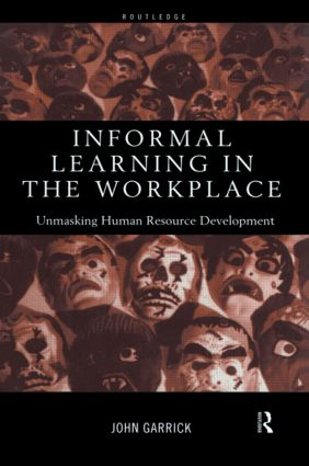 Informal Learning in the Workplace: Unmasking Human Resource Development, 1st Edition (Paperback) book cover