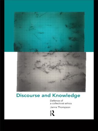Discourse and Knowledge: Defence of a Collectivist Ethics (Paperback) book cover