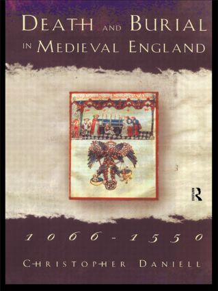 Death and Burial in Medieval England 1066-1550: 1st Edition (Paperback) book cover