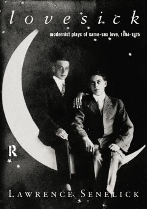 Lovesick: Modernist Plays of Same-Sex Love, 1894-1925, 1st Edition (Paperback) book cover