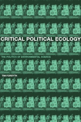 Critical Political Ecology: The Politics of Environmental Science, 1st Edition (Paperback) book cover