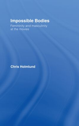 Impossible Bodies: Femininity and Masculinity at the Movies book cover