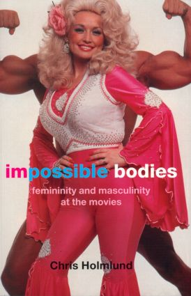 Impossible Bodies: Femininity and Masculinity at the Movies, 1st Edition (Paperback) book cover