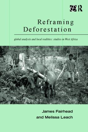 Reframing Deforestation: Global Analyses and Local Realities: Studies in West Africa (Paperback) book cover