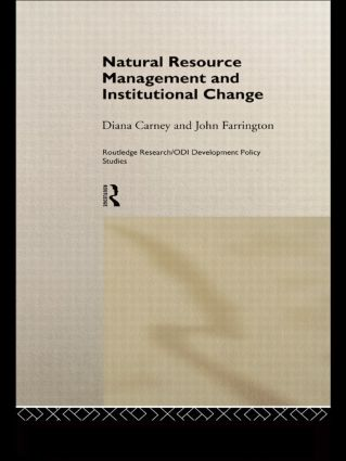 Natural Resource Management and Institutional Change: 1st Edition (Paperback) book cover
