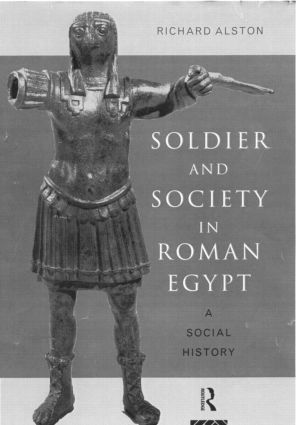 Soldier and Society in Roman Egypt: A Social History (Paperback) book cover