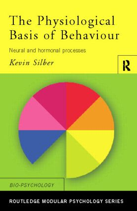The Physiological Basis of Behaviour: Neural and Hormonal Processes book cover