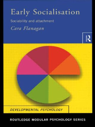 Early Socialisation: Sociability and Attachment book cover