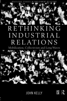 Rethinking Industrial Relations: Mobilisation, Collectivism and Long Waves book cover