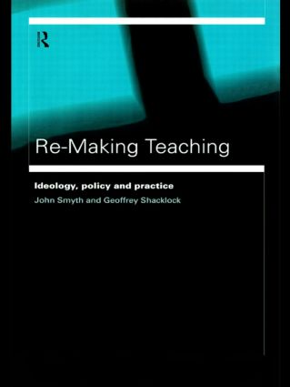 Re-Making Teaching: Ideology, Policy and Practice (Paperback) book cover