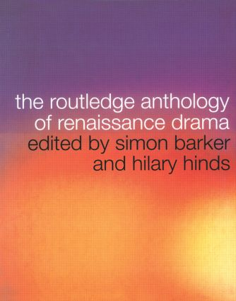 The Routledge Anthology of Renaissance Drama: 1st Edition (Hardback) book cover
