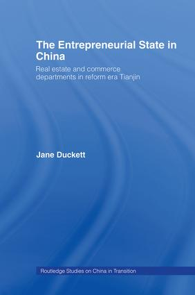 The Entrepreneurial State in China: Real Estate and Commerce Departments in Reform Era Tianjin, 1st Edition (Hardback) book cover