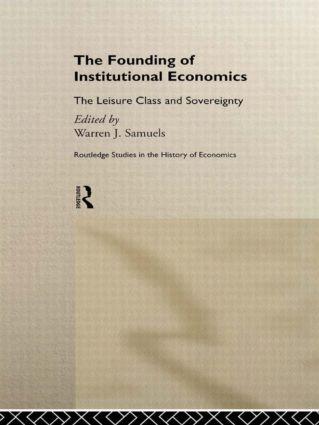 The Founding of Institutional Economics (Hardback) book cover