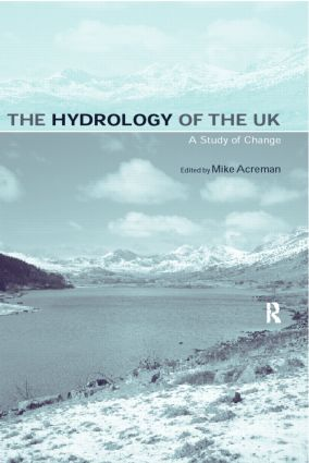 The Hydrology of the UK: A Study of Change, 1st Edition (e-Book) book cover