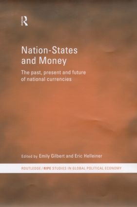 Nation-States and Money: The Past, Present and Future of National Currencies book cover