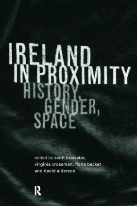 Ireland in Proximity: History, Gender and Space (Paperback) book cover