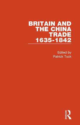 Britain and the China Trade, 1635-1842: 1st Edition (Hardback) book cover