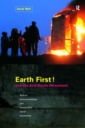 Earth First! and the Anti-Roads Movement: 1st Edition (Paperback) book cover