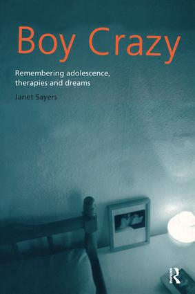 Boy Crazy: Remembering Adolescence, Therapies and Dreams, 1st Edition (Paperback) book cover