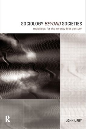 Sociology Beyond Societies: Mobilities for the Twenty-First Century (Paperback) book cover