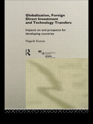 Globalization, Foreign Direct Investment and Technology Transfers: Impacts on and Prospects for Developing Countries book cover