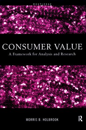 Consumer Value: A Framework for Analysis and Research, 1st Edition (Paperback) book cover