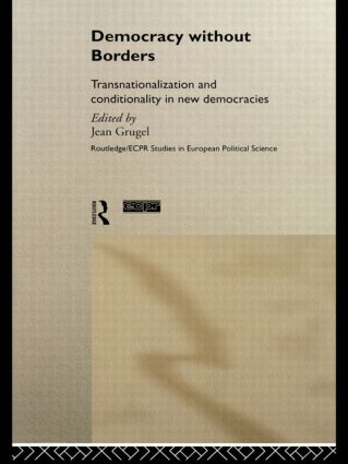 Democracy without Borders: Transnationalisation and Conditionality in New Democracies book cover