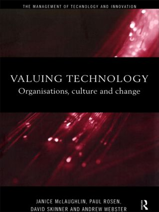 Valuing Technology: Organisations, Culture and Change, 1st Edition (Paperback) book cover