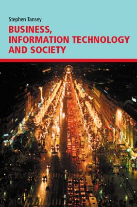 Business, Information Technology and Society: 1st Edition (Paperback) book cover
