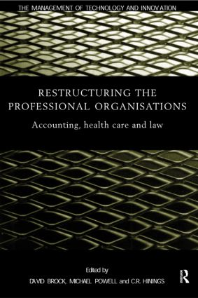 Restructuring the Professional Organization: Accounting, Health Care and Law, 1st Edition (Paperback) book cover