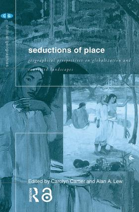 Seductions of Place: Geographical Perspectives on Globalization and Touristed Landscapes, 1st Edition (Paperback) book cover