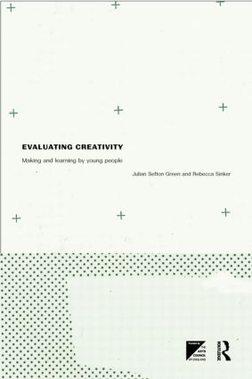 Evaluating Creativity: Making and Learning by Young People (Paperback) book cover