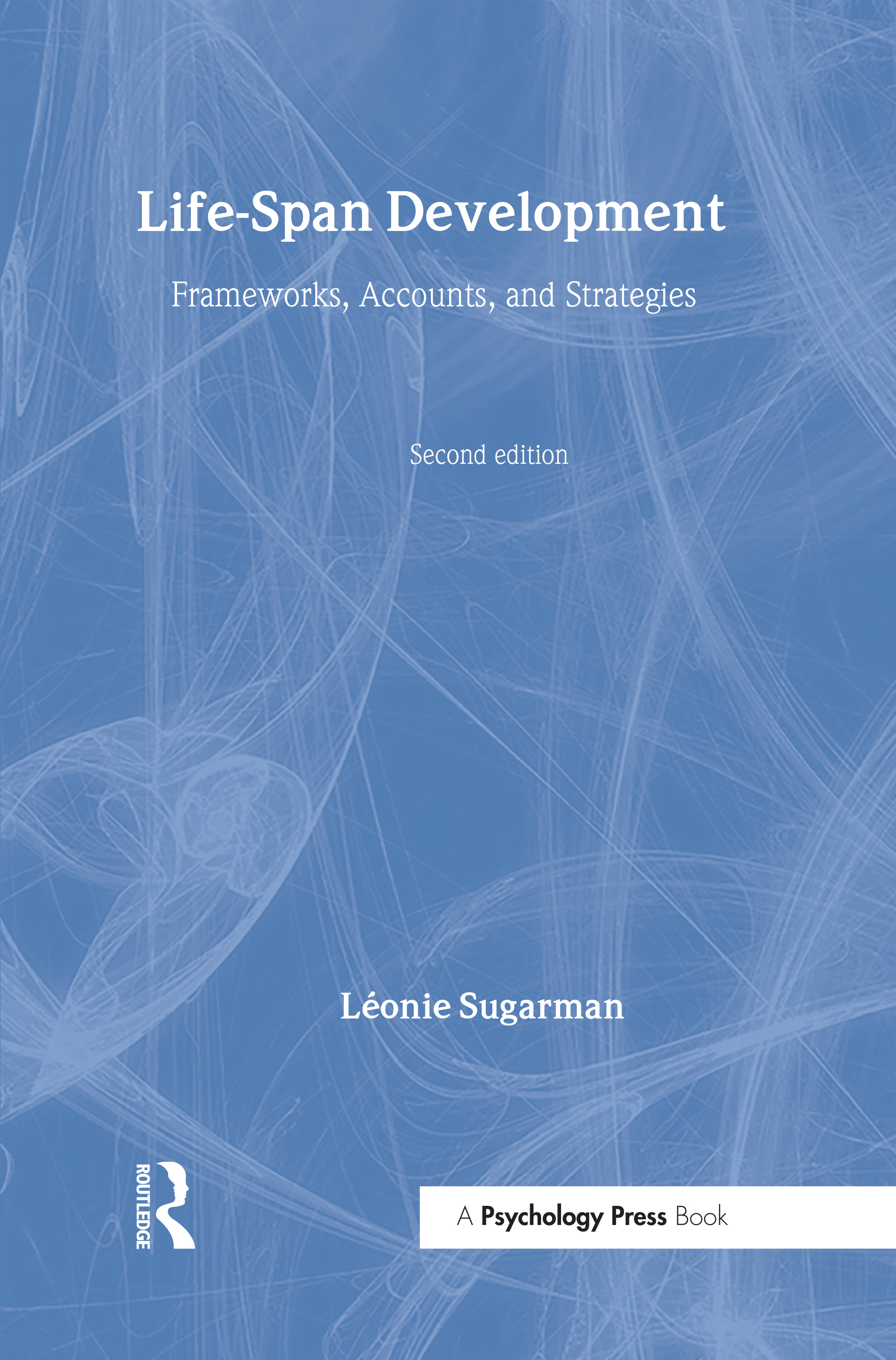 Life-span Development: Frameworks, Accounts and Strategies book cover