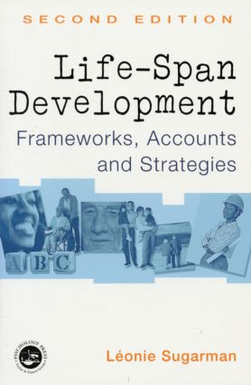 Life-span Development: Frameworks, Accounts and Strategies, 2nd Edition (Paperback) book cover