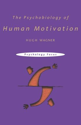 The Psychobiology of Human Motivation (Paperback) book cover