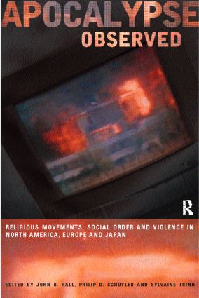 Apocalypse Observed: Religious Movements and Violence in North America, Europe and Japan, 1st Edition (Paperback) book cover