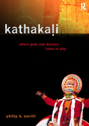 Kathakali Dance-Drama: Where Gods and Demons Come to Play (Paperback) book cover