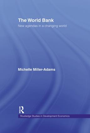 The World Bank: New Agendas in a Changing World, 1st Edition (Hardback) book cover