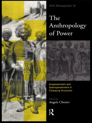 The Anthropology of Power book cover