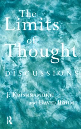 The Limits of Thought: Discussions between J. Krishnamurti and David Bohm (Paperback) book cover