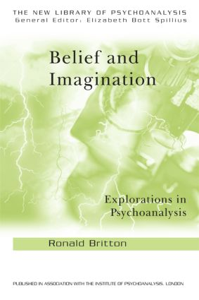Belief and Imagination: Explorations in Psychoanalysis (Paperback) book cover
