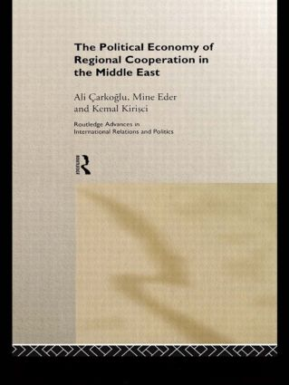 The Political Economy of Regional Cooperation in the Middle East: 1st Edition (Hardback) book cover