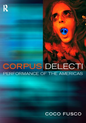 Corpus Delecti: Performance Art of the Americas, 1st Edition (Paperback) book cover