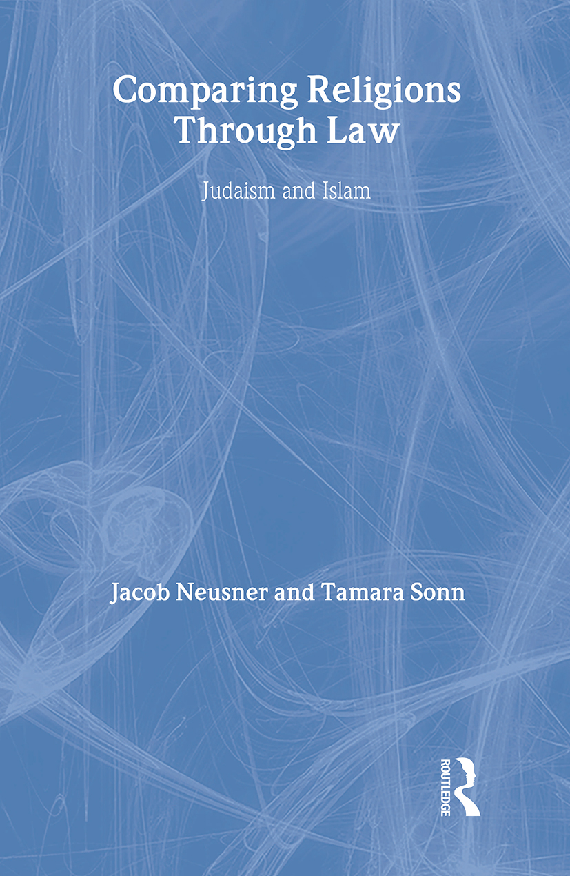 Comparing Religions Through Law: Judaism and Islam, 1st Edition (Hardback) book cover