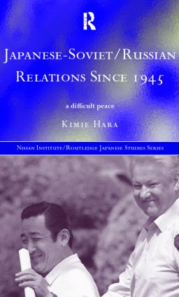 Japanese-Soviet/Russian Relations since 1945: A Difficult Peace (Hardback) book cover
