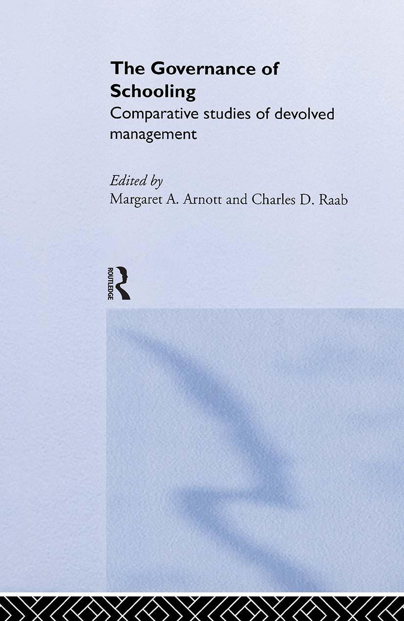 The Governance of Schooling: Comparative Studies of Devolved Management, 1st Edition (Hardback) book cover